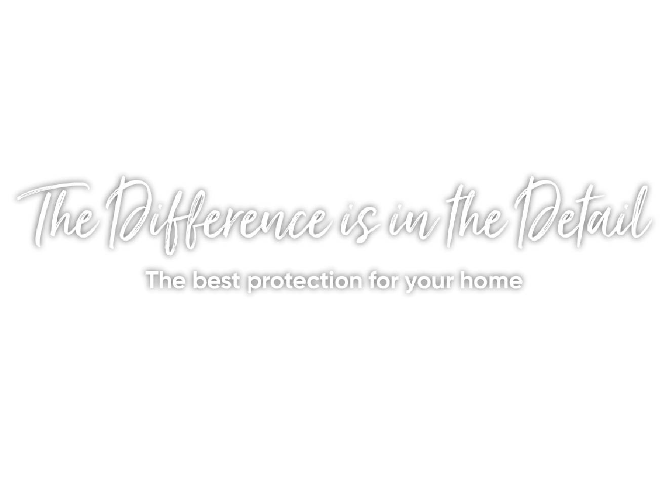 The best protection for your home